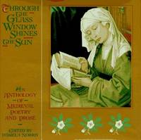 Through the Glass Window Shines the Sun  An Anthology of Medieval Poetry  and Prose