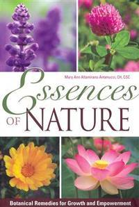 ESSENCES OF NATURE: Botanical Remedies For Growth & Empowerment