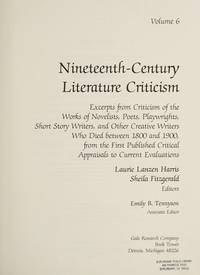 NCLC: NINETEENTH-CENTURY LITERARY CRITICISM; Volume 6. Excerpts from criticism of the works of...