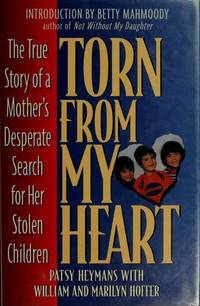 Torn from My Heart: The True Story of a Mother's Desperate Search for Her Stolen Children