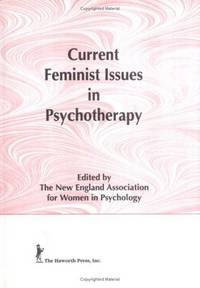 CURRENT FEMINIST ISSUES IN PSYCHOTHERAPY Women and Therapy