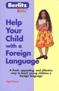Berlitz Kidz:  Help Your Child with a Foreign Language