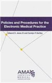Policies and Procedures for the Electronically Connected Medical Office