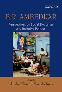 B. R. Ambedkar: Perspectives on Social Exclusion and Inclusive Policies