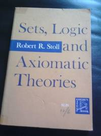 Sets Logic and Axiomatic Theories Edition (Undergraduate Mathematics Books)