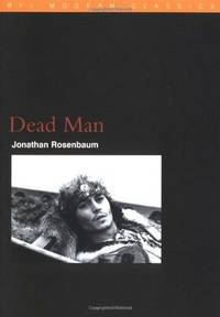 Dead Man (BFI Modern Classics) by  Jonathan Rosenbaum - Paperback - 2000 - from Defunct Books and Biblio.com