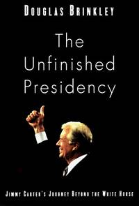 THE UNFINISHED PRESIDENCY Jimmy Carter's Quest for Global Peace