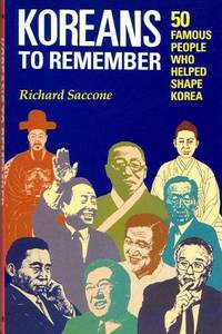 KOREANS TO REMEMBER 50 Famous People Who Helped Shape Korea