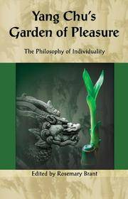 Yang Chu's Garden of Pleasure: The Philosophy of Individuality (Cornerstone of . . . Series)