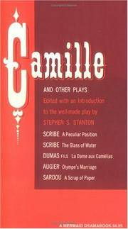 Camille and Other Plays: A Peculiar Position; The Glass of Water; La Dame aux...
