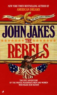 The Rebels (Kent Family Chronicles) by  John Jakes - Paperback - 1987-01-15 - from Vada's Book Store and Biblio.co.uk