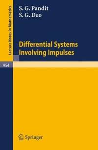 Differential Systems Involving Impulses (Lecture Notes in Mathematics)