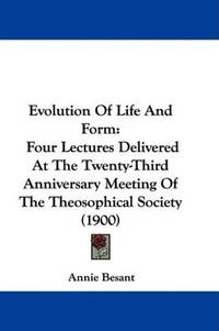 The Evolution Of Life and Form