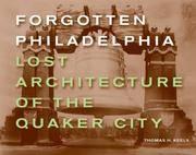 Forgotten Philadelphia: Lost Architecture of the Quaker City