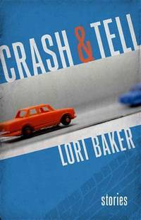 Crash and Tell (Yellow Shoe Fiction)