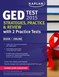 Kaplan GED® Test 2016 Strategies, Practice, and Review with 2 Practice Tests: Book + Online...