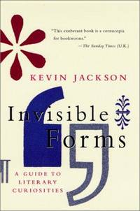 Invisible Forms:  A Guide to Literary Curiosities