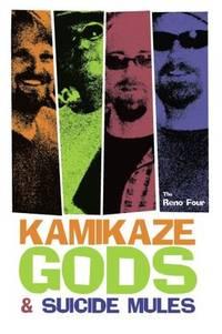 KAMIKAZE GODS & SUICIDE MULES by The Reno Four - Paperback - from Billthebookguy.com (SKU: 18456)