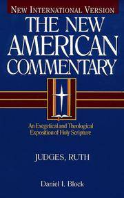 Judges, Ruth: An Exegetical and Theological Exposition of Holy Scripture (New American Commentary, Volume 6)  New International Version.