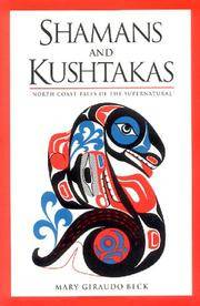 Shamans and Kushtakas North Coast Tales of the Supernatural by Mary Giraudo Beck - Paperback - First Edition - June 1, 2003 - from Three Geese In Flight Celtic Books (SKU: 008263)