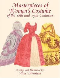 Masterpieces of Women\'s Costume of the 18th and 19th Centuries
