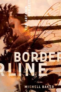 Borderline (The Arcadia Project, Bk. 1) by  Mishell Baker - Hardcover - 2016-03-01 - from BookOutlet and Biblio.com