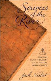 image of Sources of the River: Tracking David Thompson Across Western North America
