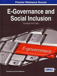 E-Governance and Social Inclusion: Concepts and Cases (Advances in Electronic Government, Digital...