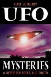 UFO Mysteries: A Reporter Seeks the Truth