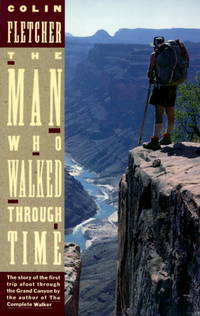 image of The Man Who Walked Through Time: The Story of the First Trip Afoot Through the Grand Canyon