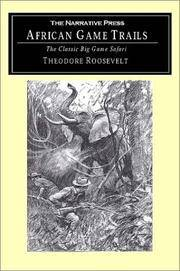 African Game Trails: An Account of the African Wanderings Of an American Hunter-Naturalist by Theodore Roosevelt - Paperback - Reprint Edition - 2001 - from PRAIRIE CREEK BOOKS & TEA LLC and Biblio.co.uk