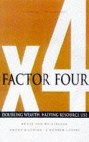 FACTOR FOUR: DOUBLING WEALTH, HALVING RESOURCE USE - A REPORT TO THE CLUB OF ROME (PB 1998)