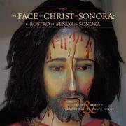 The Face of Christ in Sonora / El Rostro Del Senor En Sonora