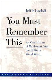 image of You Must Remember This : An Oral History of Manhattan from the 1890's to World War II