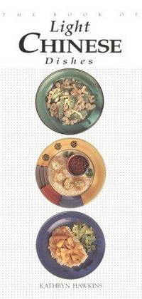 The Book of Light Chinese Dishes