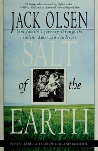 Salt of the Earth: One Family's Journey Through the Violent American Landscape Olsen, Jack