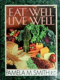 Eat Well Live Well by  Pamela M Smith - Hardcover - 1992-03-01 - from Your Online Bookstore (SKU: 0884193063-3-19036151)