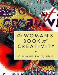The Woman's Book of Creativity (The Business of Life) Ealy, C Diane