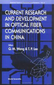Current Research and Development in Optical Fiber Communications in China. Selected Topics in...