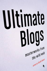 Ultimate blogs - masterworks from the wild web by  sarah boxer - Paperback - from Sixth Chamber Used Books/Fox Den Books and Biblio.com