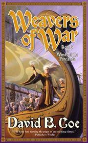 Weavers of War: Book Five of Winds of the Forelands