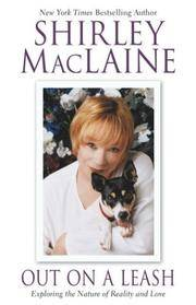 Out on a Leash: Exploring the Nature of Reality and Love by  Shirley MacLaine - First Edition - 2003-10-01 - from Kayleighbug Books and Biblio.com