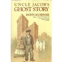 Uncle Jacob's Ghost Story by  Donn Kushner - First Edition - 1984 - from Eric James (SKU: 042130)