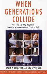 When Generations Collide: Who They Are. Why They Clash. How to Solve the Generational Puzzle at...
