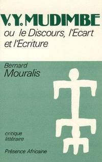 V.Y. Mudimbe, ou, Le discours, l'ecart et l'ecriture (Critique litteraire) (French Edition)
