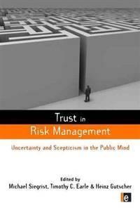 Trust in Risk Management (Earthscan Risk in Society)