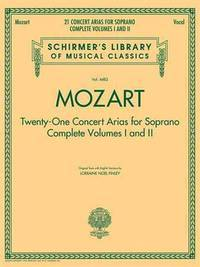 Mozart: Twenty-One Concert Arias for Soprano, Complete Volumes I and II