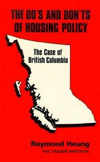 The Do\'s and Don\'ts of Housing Policy: The Case of British Columbia