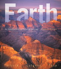 Earth: An Introduction to Physical Geology (11th Edition) by Tarbuck, Edward J., Lutgens, Frederick K., Tasa, Dennis