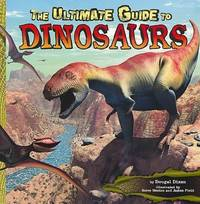 Ultimate Guide to Dinosaurs (Dinosaur Find)